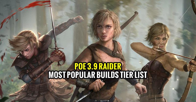 POE-3.9-Raider-Most-Popular-Builds-Tier-List