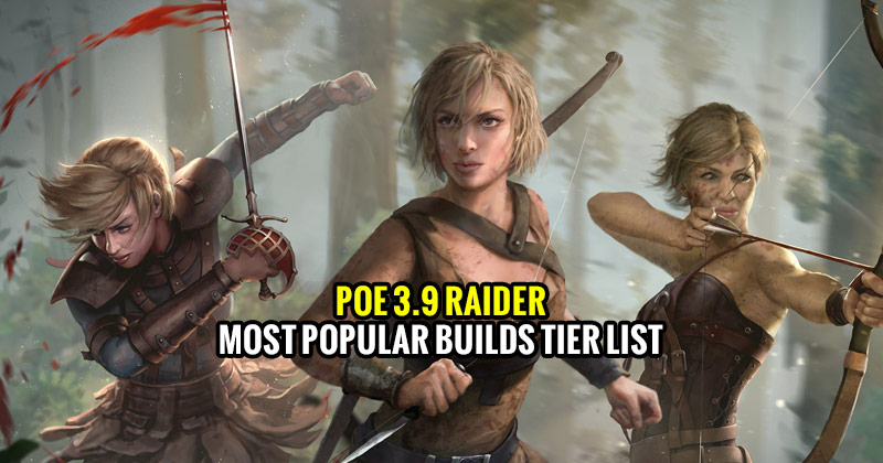 POE-3.9-Raider-Most-Popular-Builds-Tier-List